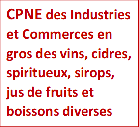 E-certif - CPNE des Industries et Commerces en gros vins, cidres, spiritueux, sirops, jus de fruits et boissons diverses